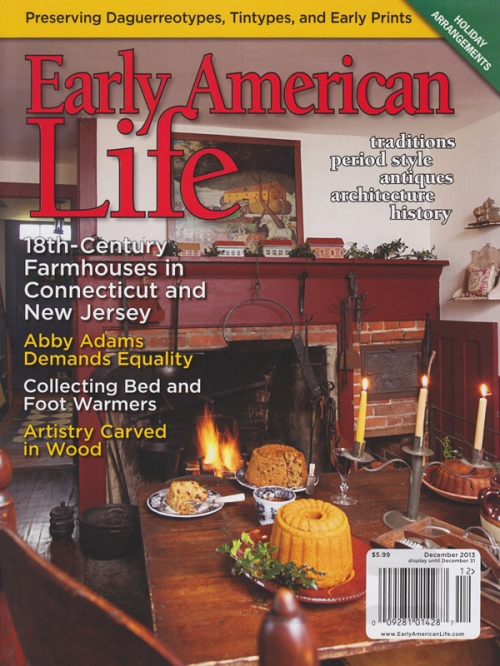 You can see our home on the cover and in the article on pages 20-29 in the latest issue of Early American Life magazine.